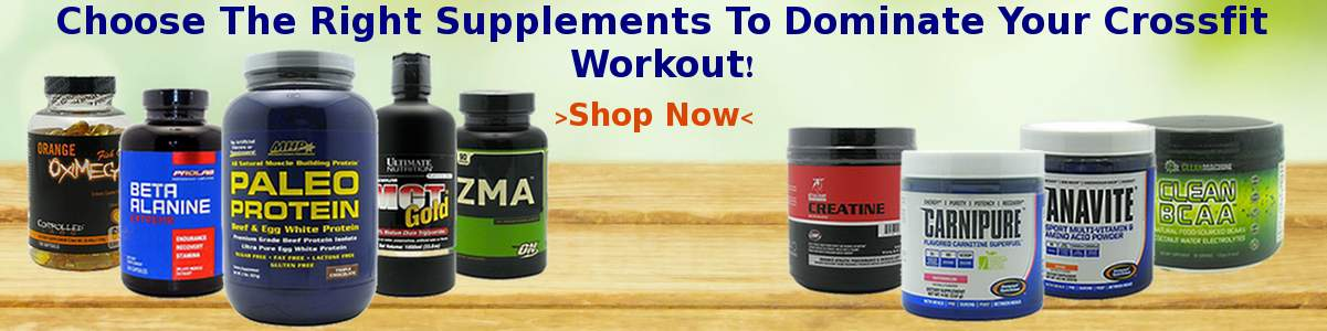 Choose The Right Supplements To Dominate Your Crossfit Workout!